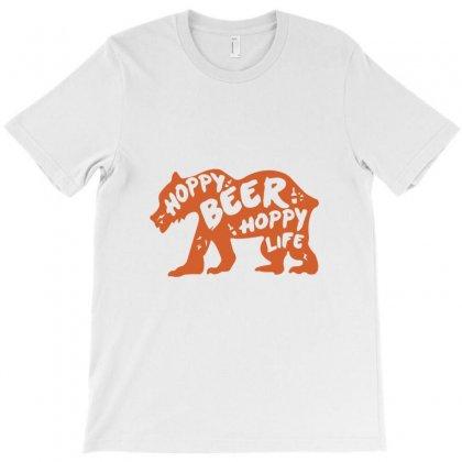Hoppy Beer Hoppy Life Bear Beer T-shirt Designed By Wisnuta1979