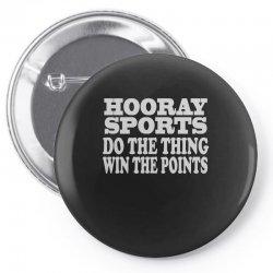 hooray sports win points Pin-back button   Artistshot