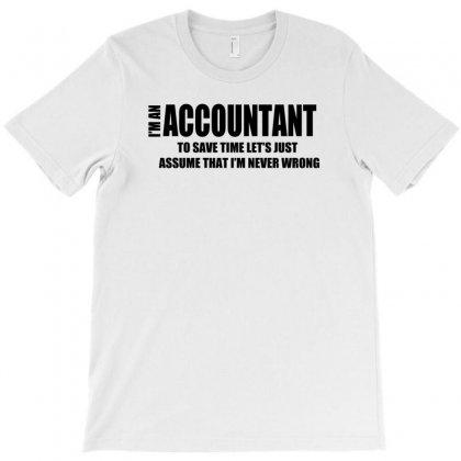 I Am An Accountant T-shirt Designed By Wisnuta1979