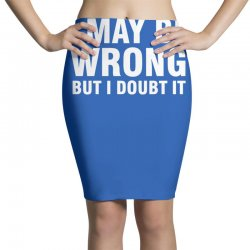 i may be wrong but i doubt it Pencil Skirts | Artistshot