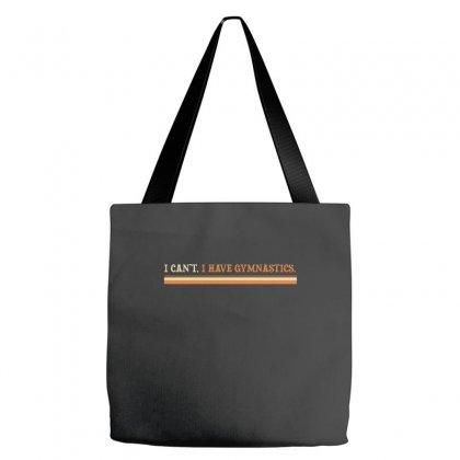 I Cant I Have Gymnastics Tote Bags Designed By Wisnuta1979