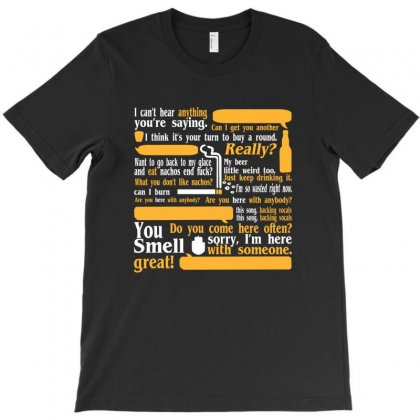 I Cant Hear Anything Youre Saying T-shirt Designed By Wisnuta1979