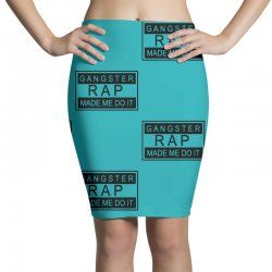 gangster rap made me do it Pencil Skirts | Artistshot