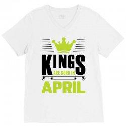 Kings Are Born In April V-Neck Tee | Artistshot