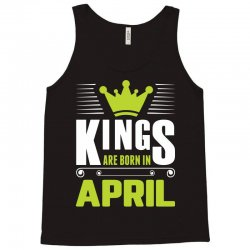 Kings Are Born In April Tank Top | Artistshot