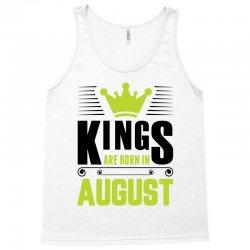 Kings Are Born In August Tank Top | Artistshot