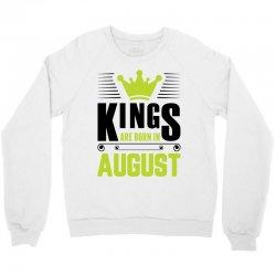 Kings Are Born In August Crewneck Sweatshirt | Artistshot