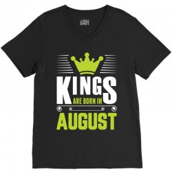 Kings Are Born In August V-Neck Tee   Artistshot