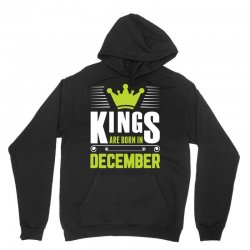 Kings Are Born In December Unisex Hoodie | Artistshot