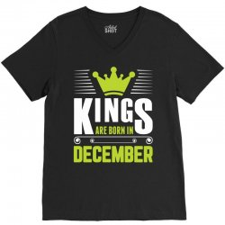 Kings Are Born In December V-Neck Tee | Artistshot