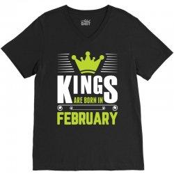 Kings Are Born In February V-Neck Tee | Artistshot