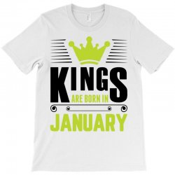 Kings Are Born In January T-Shirt | Artistshot