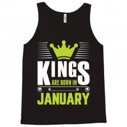 Kings Are Born In January Tank Top | Artistshot