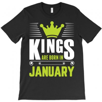 Kings Are Born In January T-shirt Designed By Sabriacar