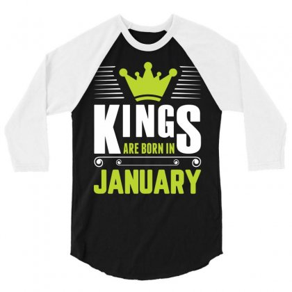 Kings Are Born In January 3/4 Sleeve Shirt Designed By Sabriacar