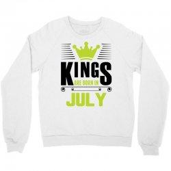 Kings Are Born In July Crewneck Sweatshirt | Artistshot