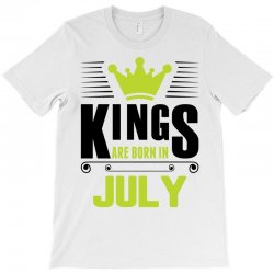 Kings Are Born In July T-Shirt | Artistshot