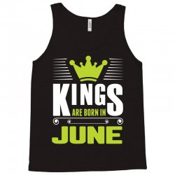 Kings Are Born In June Tank Top | Artistshot