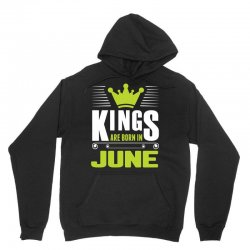 Kings Are Born In June Unisex Hoodie | Artistshot