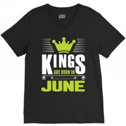 Kings Are Born In June V-Neck Tee | Artistshot