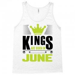 Kings Are Born In June Tank Top | Artistshot