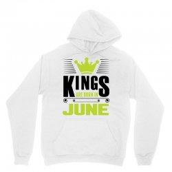 Kings Are Born In June Unisex Hoodie | Artistshot