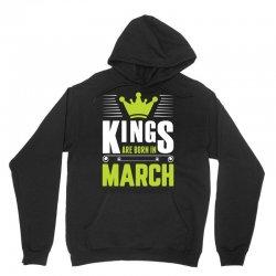 Kings Are Born In March Unisex Hoodie | Artistshot