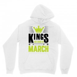 Kings Are Born In March Unisex Hoodie | Artistshot