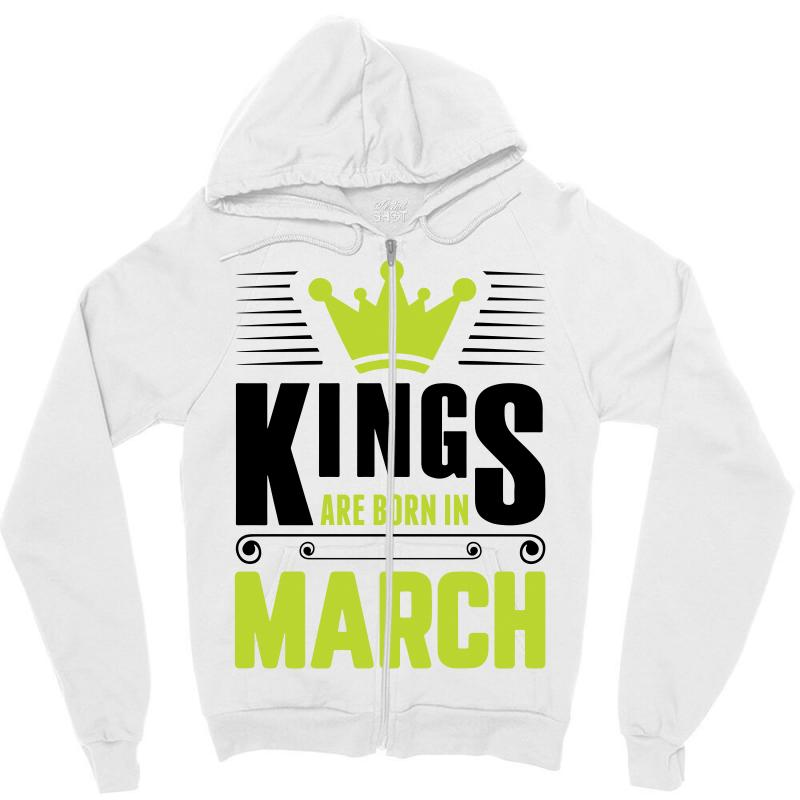 Kings Are Born In March Zipper Hoodie | Artistshot