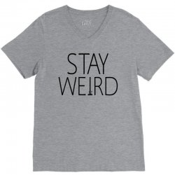 STAY WEIRD V-Neck Tee | Artistshot