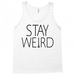 STAY WEIRD Tank Top | Artistshot