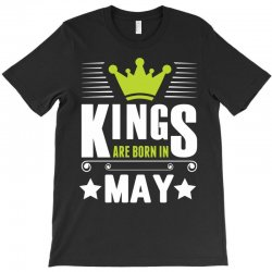 Kings Are Born In May T-Shirt | Artistshot
