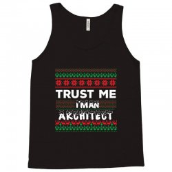 TRUST ME I'M AN ARCHITECT Tank Top | Artistshot