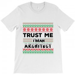 TRUST ME I'M AN ARCHITECT T-Shirt | Artistshot