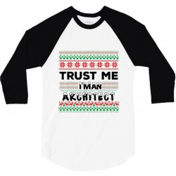 TRUST ME I'M AN ARCHITECT 3/4 Sleeve Shirt | Artistshot