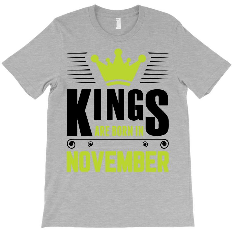 Kings Are Born In November T-shirt | Artistshot