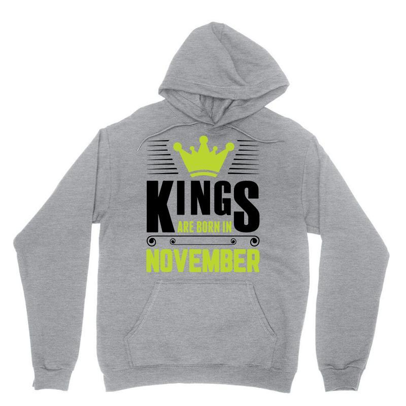 Kings Are Born In November Unisex Hoodie | Artistshot