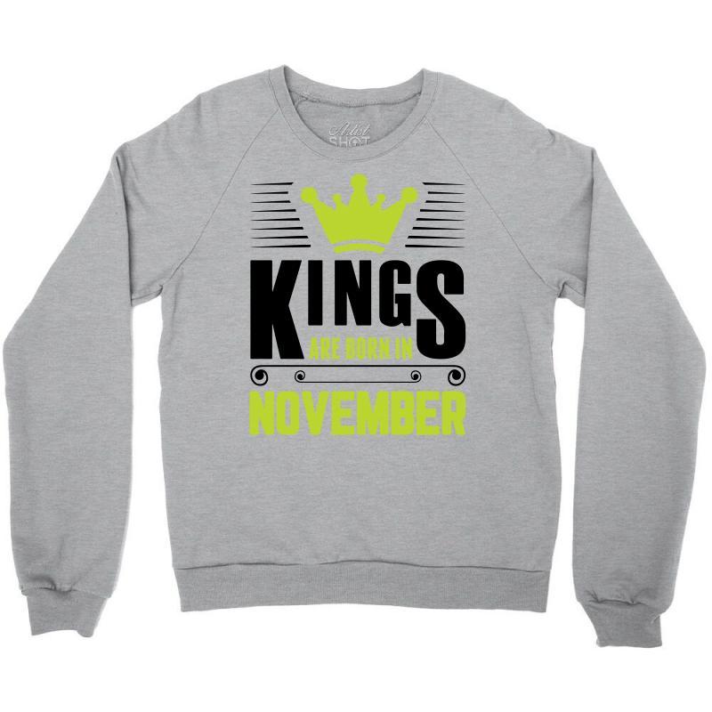 Kings Are Born In November Crewneck Sweatshirt | Artistshot