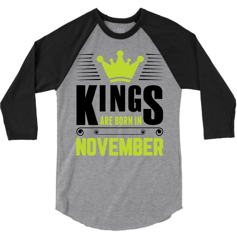Kings Are Born In November 3/4 Sleeve Shirt | Artistshot
