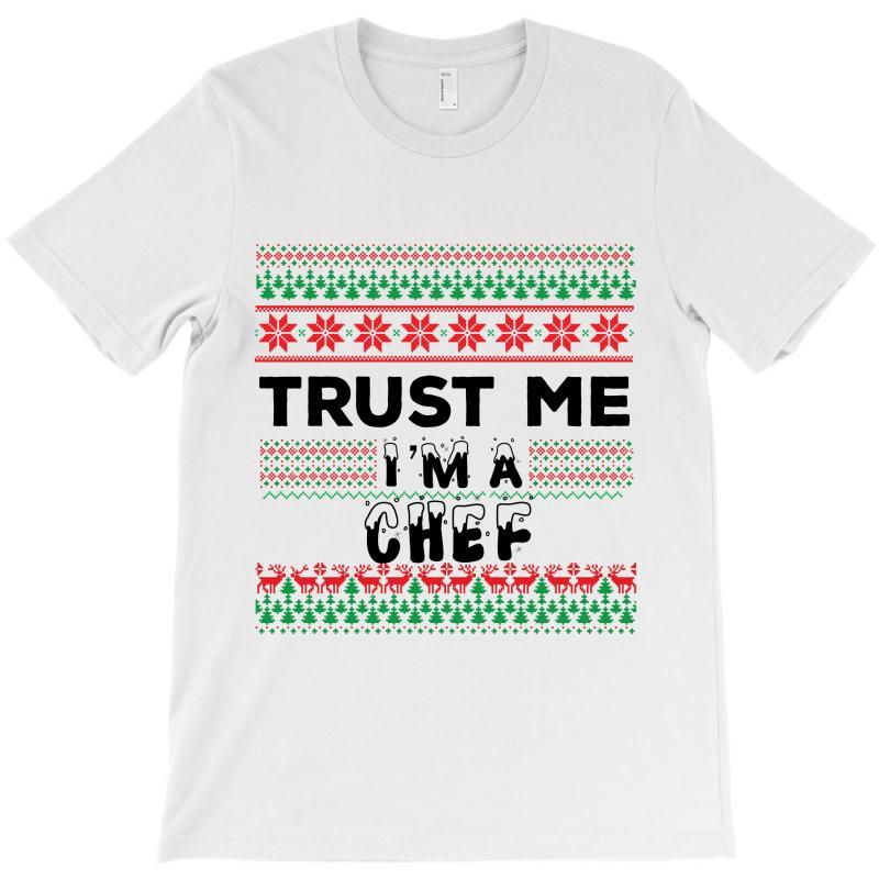 Trust Me I'm A Chef T-shirt | Artistshot
