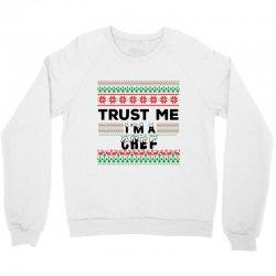 TRUST ME I'M A CHEF Crewneck Sweatshirt | Artistshot