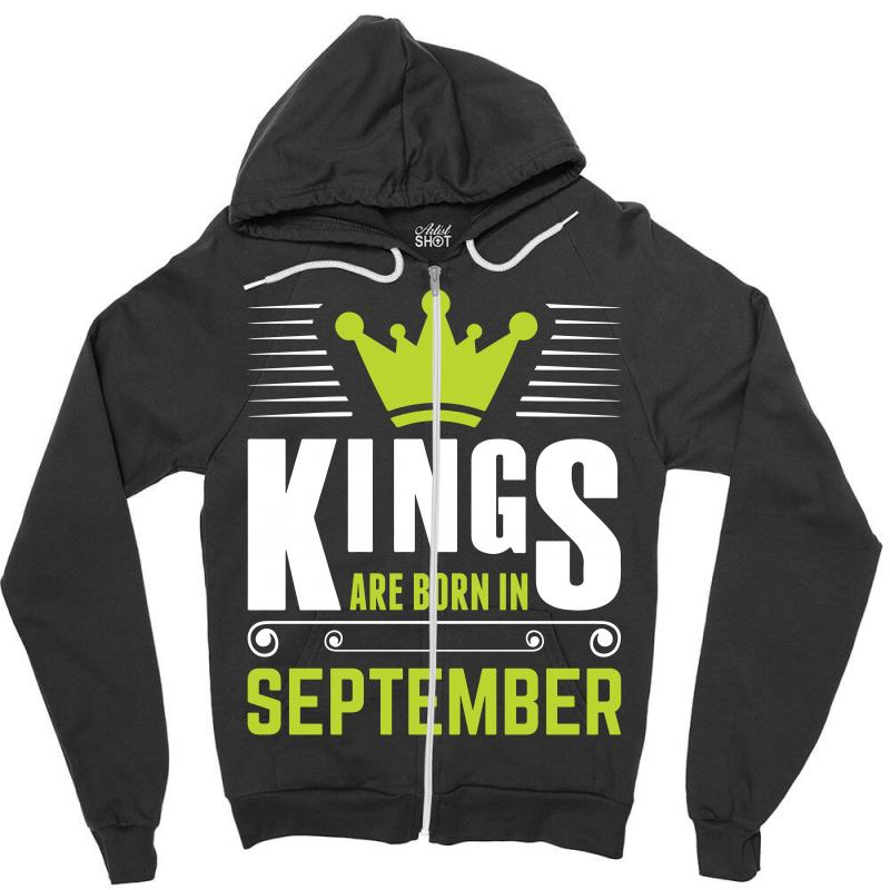 Kings Are Born In September Zipper Hoodie | Artistshot