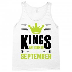 Kings Are Born In September Tank Top | Artistshot