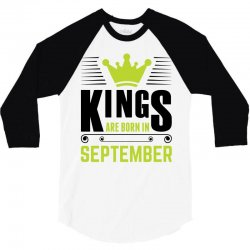 Kings Are Born In September 3/4 Sleeve Shirt | Artistshot