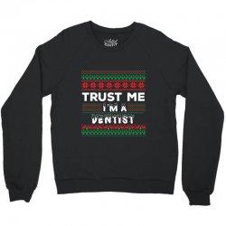 TRUST ME I'M A DENTIST Crewneck Sweatshirt | Artistshot