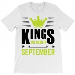 Kings Are Born In September T-Shirt | Artistshot