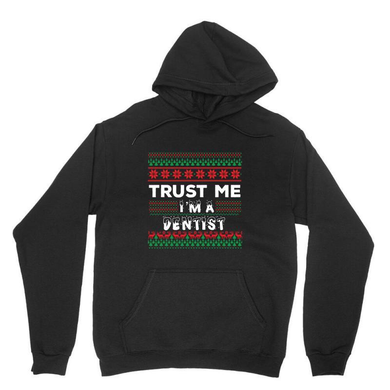 Trust Me I'm A Dentist Unisex Hoodie   Artistshot