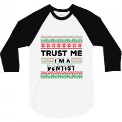 TRUST ME I'M A DENTIST 3/4 Sleeve Shirt | Artistshot