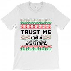 TRUST ME I'M A DOCTOR T-Shirt | Artistshot