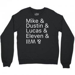 Mike & Dustin & Lucas & Will & Crewneck Sweatshirt | Artistshot
